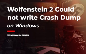 wolfenstein 2 could not write crash dump