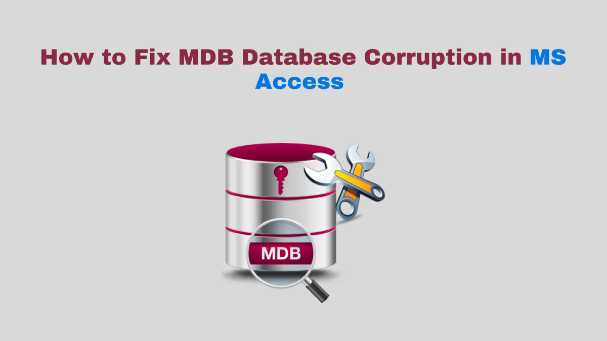 recover corrupt access database Safest Way to Recover Corrupt Access Database File & Deleted Records