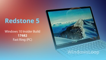 Windows 10 Insider Preview Build 17682 is Out Now – See What's New