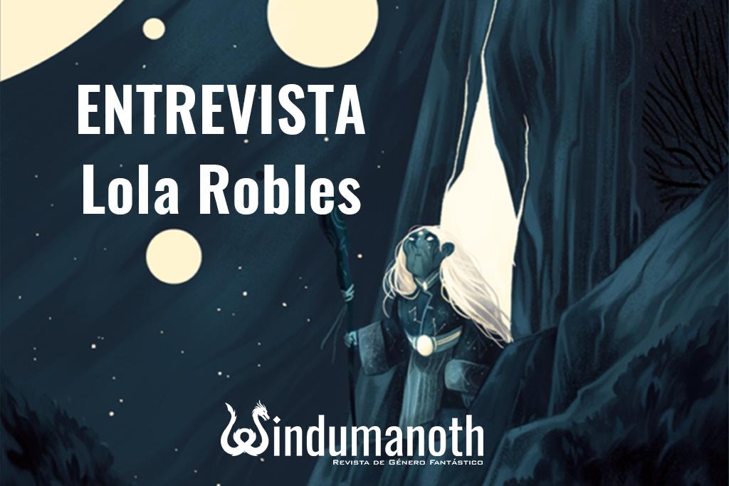 Entrevista Lola Robles