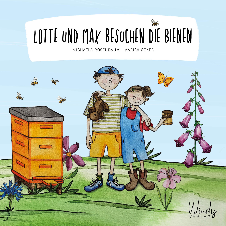Lotte und Max besuchen die Bienen von Michaela Rosenbaum und Marisa Oeker