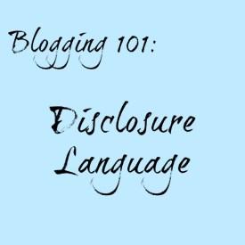 Blogging 101 Disclosure Language