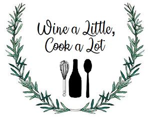 Wine a Little, Cook a Lot