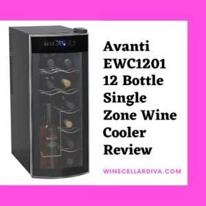 Avanti EWC1201 12 Bottle Single Zone Wine Cooler Review
