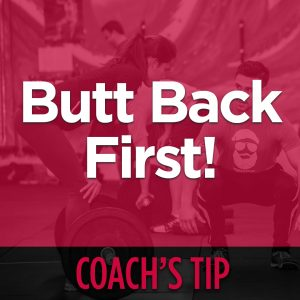 Coach's Tip: Butt Back First