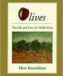 Book Review: Olives: The Life and Lore of a Noble Fruit by Mort Rosenblum
