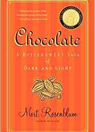 Book Review: Chocolate: A Bittersweet Saga of Light and Dark by Mort Rosenblum