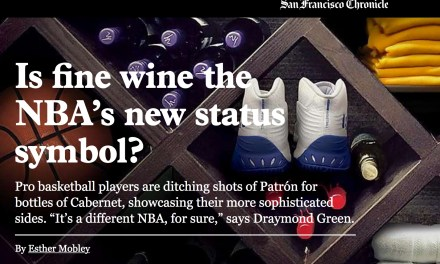 The San Francisco Chronicle's: Is fine wine the NBA's new status symbol?