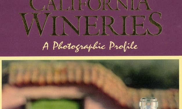 1986: California Wineries – A Photographic Profile,  Review of Historic Book