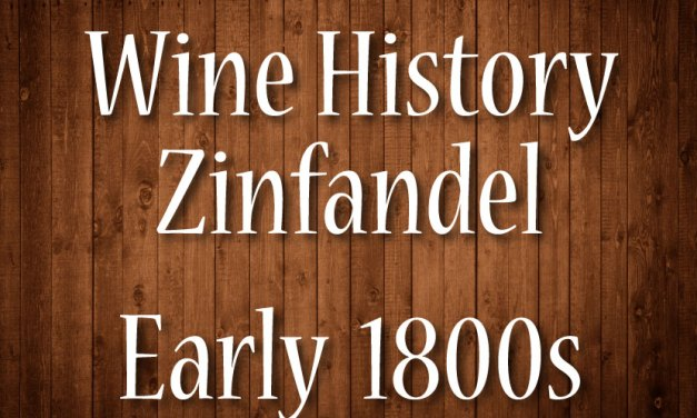 Early Zinfandel History in the US and California