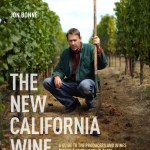 The New California Wine by Jon Bonné