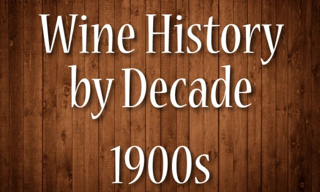 Wine History by Decade: 1900s