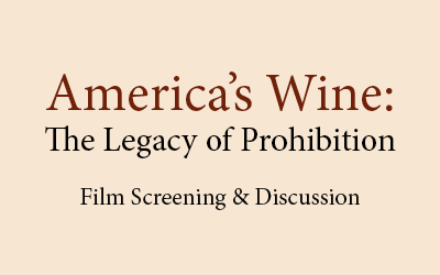 America's Wine: The Legacy of Prohibition Documentary Film