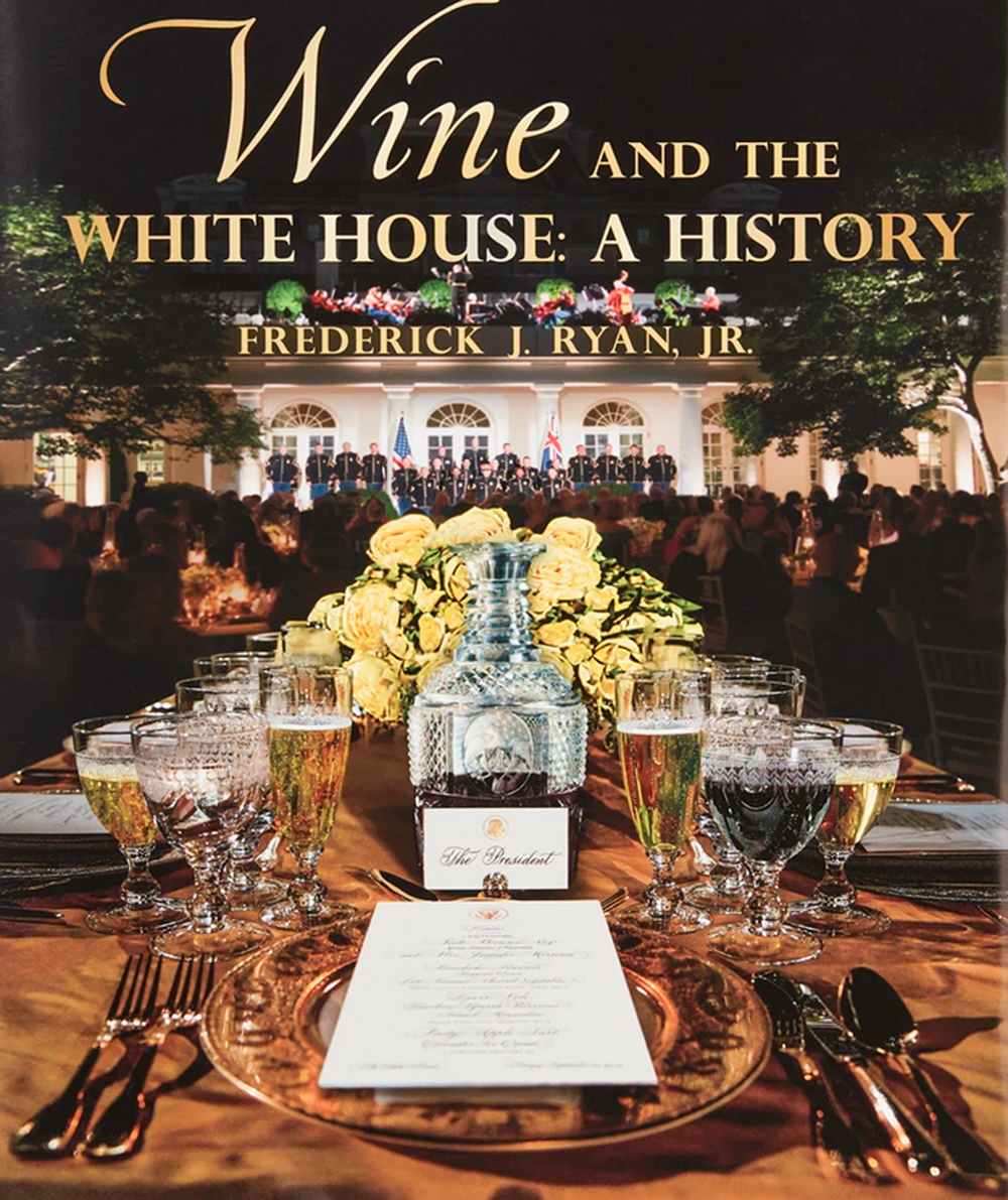 Wine and the White House: A History By Frederick J. Ryan, Jr. book cover