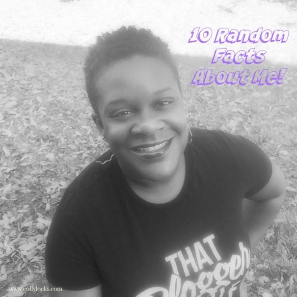 10 Random Facts About Me Alisha Lampley Coilylocks