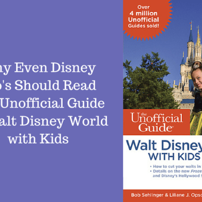 Why Disney Pros Should Read The Unofficial Guide to Walt Disney World with Kids
