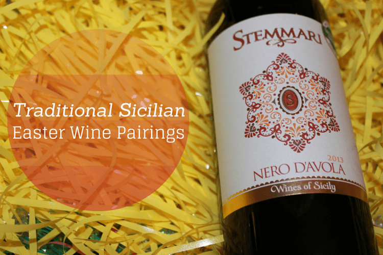 Switch up your menu this Easter with these traditional Sicilian Easter Wine Pairings
