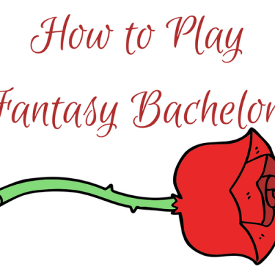 How to Play Fantasy Bachelor