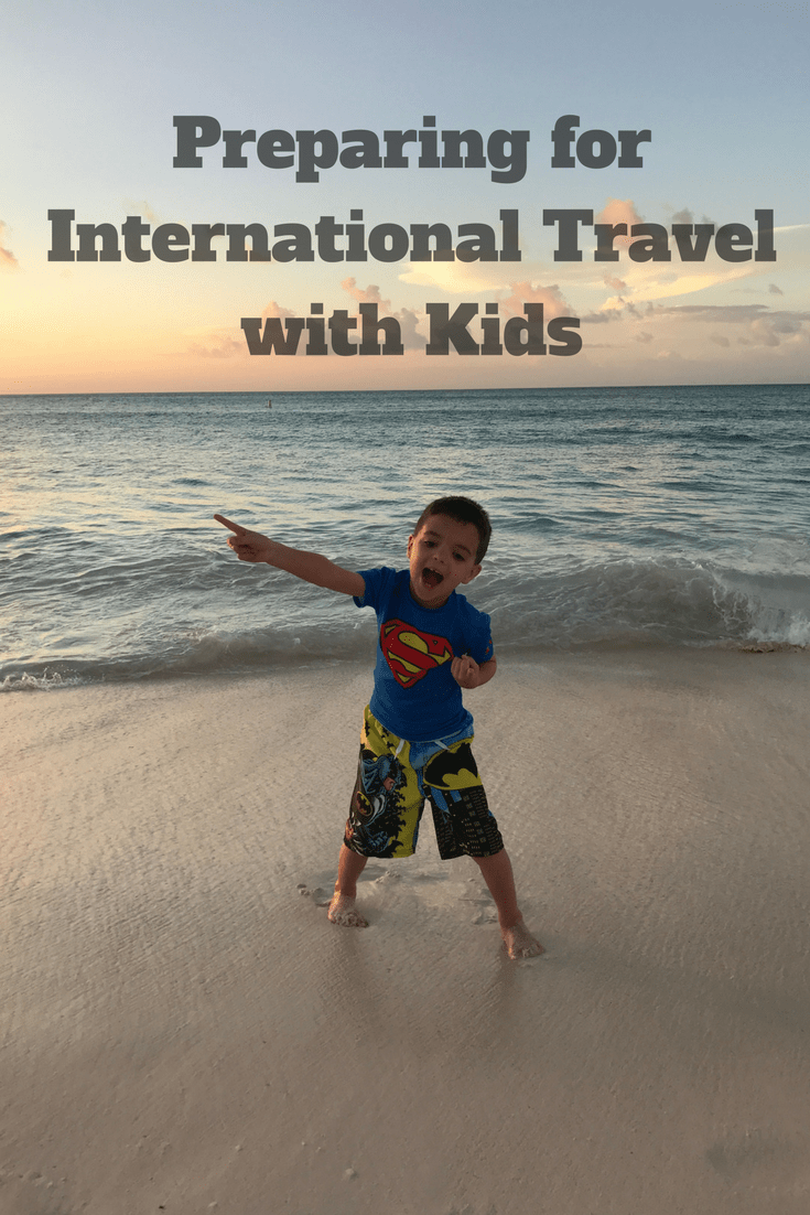Before traveling internationally with kids here are some things you should consider to help you prepare for international travel with kids.