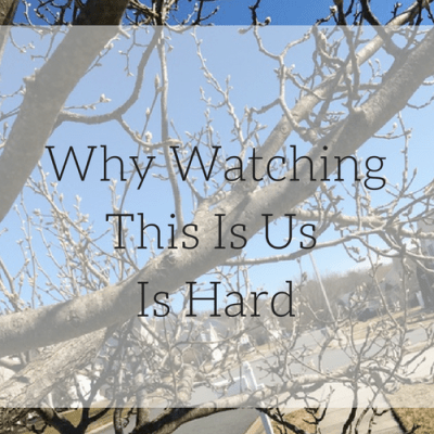 Why Watching This Is Us is Hard