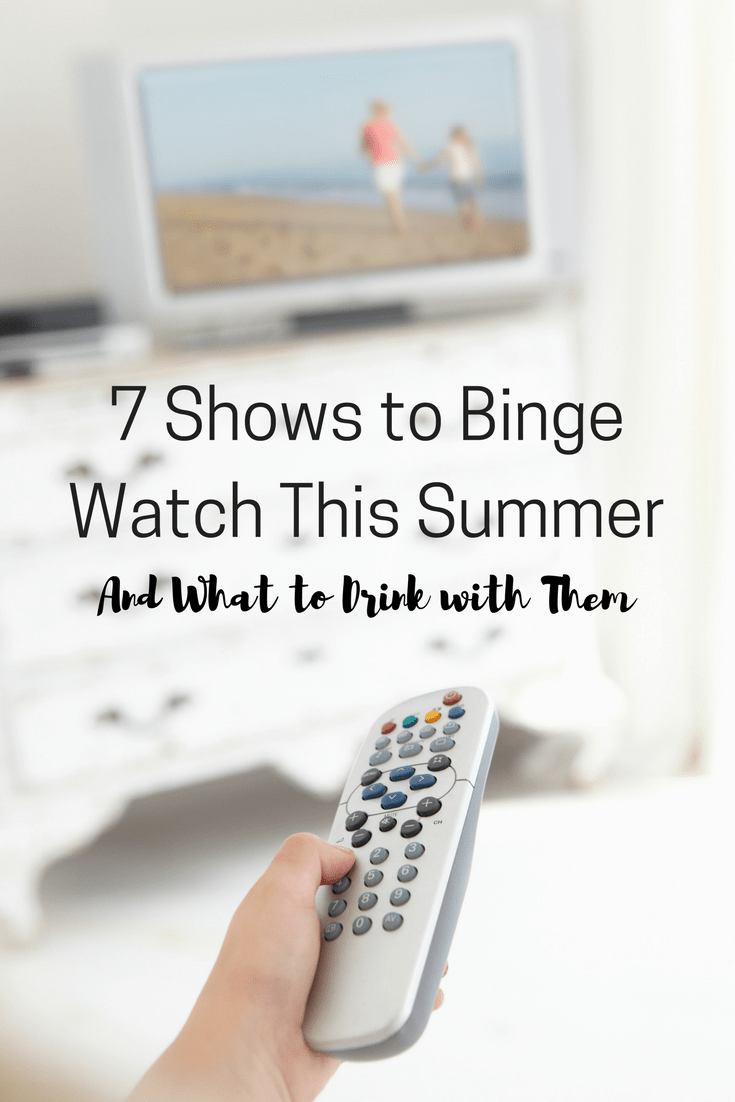 7 Shows to Binge Watch This Summer