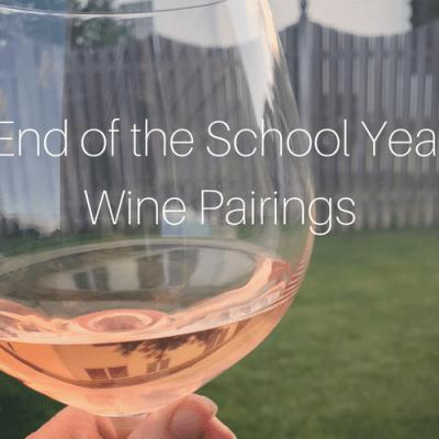 End of the School Year Wine Pairings