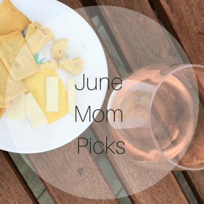 June Mom Picks