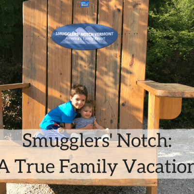 Smugglers' Notch: A True Family Vacation
