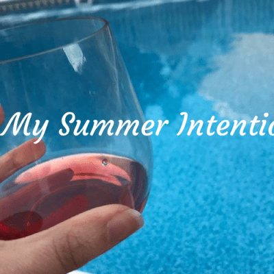My Summer Intentions