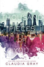 A Thousand Pieces of You by Claudia Gray -- When eighteen-year-old Marguerite Caine's father is killed, she must leap into different dimensions and versions of herself to catch her father's killer and avenge his murder.