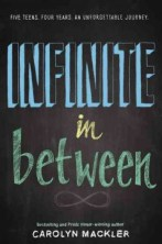 Infinite In Between -- Five students who meet in freshman orientation agree to write notes to their future selves and promise to reunite in exactly four years when they are ready to graduate from high school.