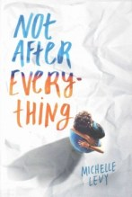 Not After Everything -- After his mom kills herself, Tyler shuts out the world--until falling in love with Jordyn helps him find his way toward a hopeful future.