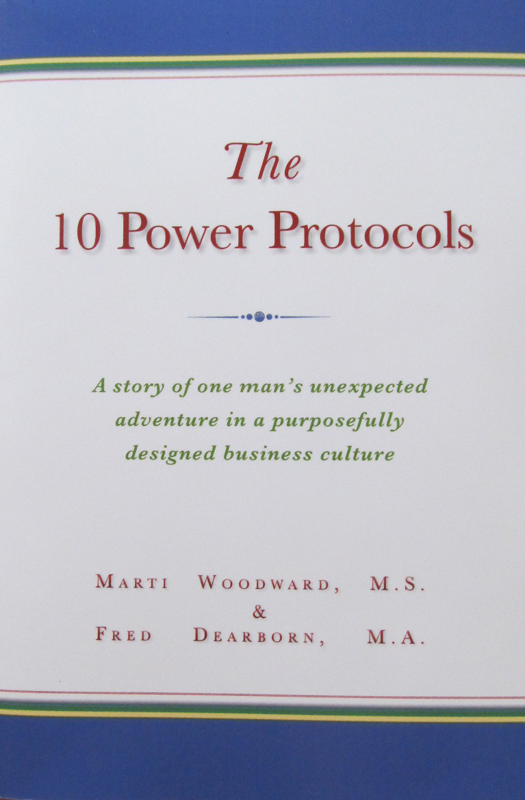 The 10 Power Protocols: One Man's Unexpected Adventure in a Purposefully Designed Business Culture