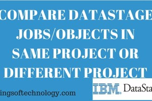COMPARE-DATASTAGE-JOBS-OBJECTS-IN-SAME-PROJECT-OR-DIFFERENT-PROJECT