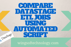 COMPARE-DATASTAGE-ETL-JOBS-USING-AUTOMATED-SCRIPT