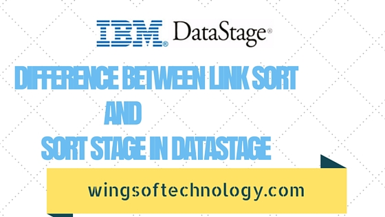 DIFFERENCE-BETWEEN-LINK-SORT-AND-SORT-STAGE-IN-DATASTAGE