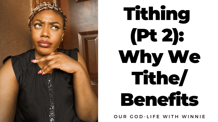 Tithing (Pt 2): Why We Tithe/Benefits