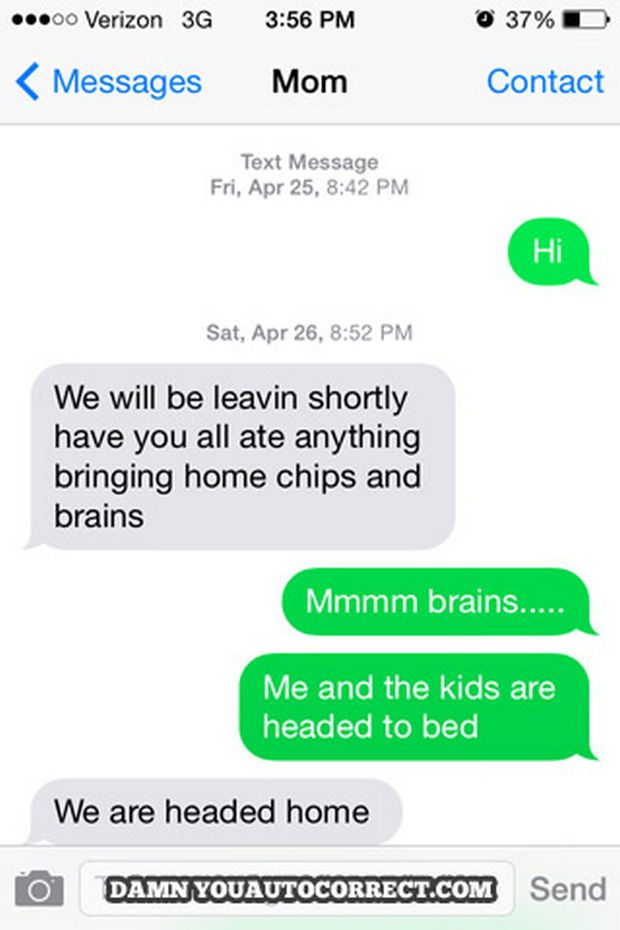 17 Funny Texts from Parents - Mmm...brains.