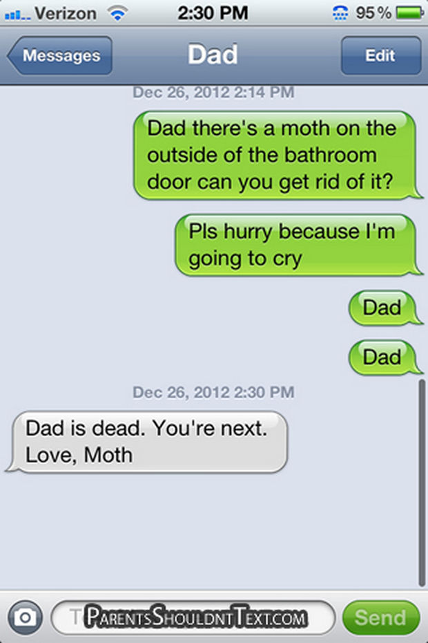 17 Funny Texts from Parents - Standing up to a moth.