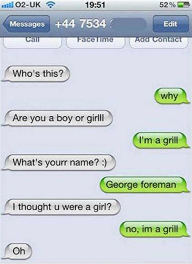 16 Funny Wrong Number Texts - I'm the George Foreman grill.