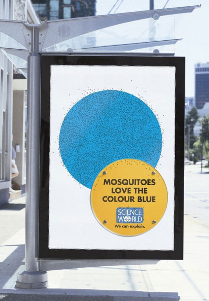 20 Billboards with Science Facts - Mosquitoes love the colour blue.