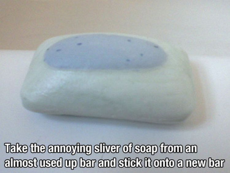52 Cleaning and Life Hacks - Take the annoying sliver of soap from an almost used up bar and stick it onto a new bar.