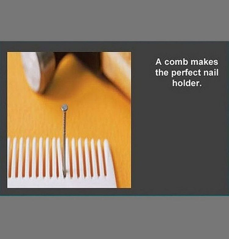 52 Cleaning and Life Hacks - A comb makes the perfect nail holder.