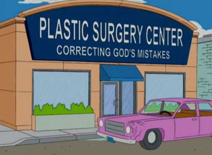 "31 Funny Simpsons Signs - ""Plastic Surgery Center - Correcting God's mistakes."""