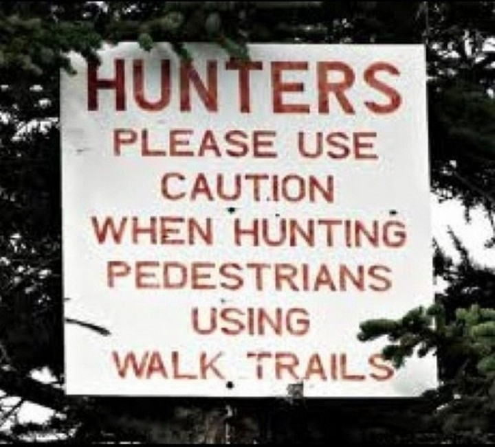 "21 Funny Spelling Mistakes - ""Hunters, please use caution when hunting pedestrians using walk trails."""