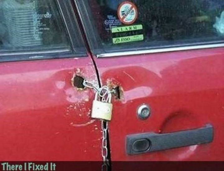 """20 Hilarious Ways Men Can Fix Anything - """"The lock on your car door is broken? I can fix that!"""""""