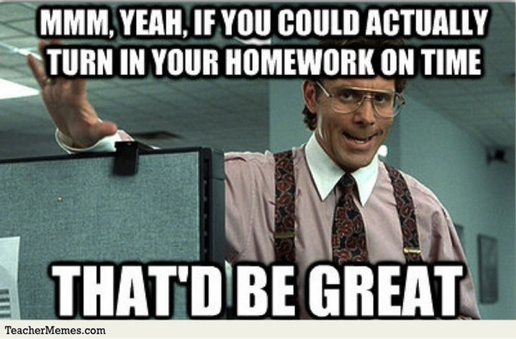 67 Hilarious Teacher Memes - That would be great, thanks.