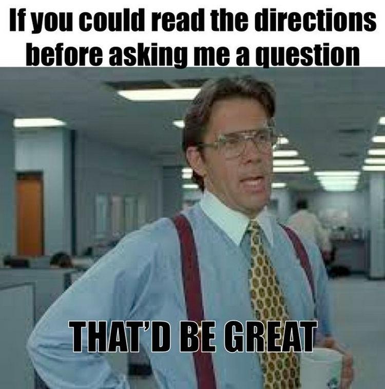 67 Hilarious Teacher Memes - Follow directions.