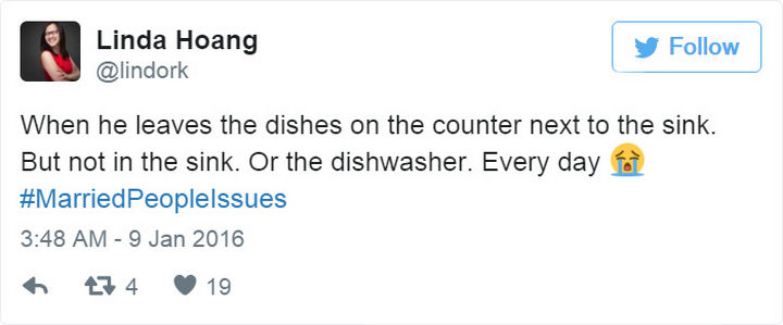 """""""When he leaves the dishes on the counter next to the sink. But not in the sink. Or the dishwasher. Every day. #MarriedPeopleIssues"""""""