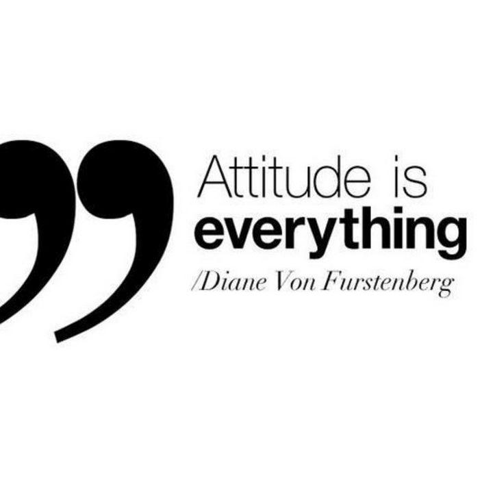 """55 Inspiring Fashion Quotes - """"Attitude is everything"""" - Diane Von Furstenberg"""